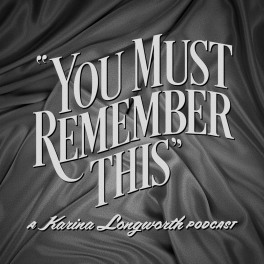 Image result for you must remember this podcast